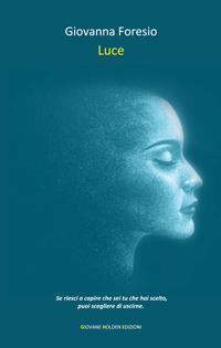 Copertina del libro Luce di Giovanna Foresio